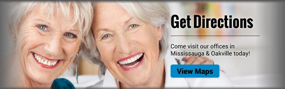 Get Directions | Come visit our offices in Mississauga & Oakville today | View Maps - friends with white dentures