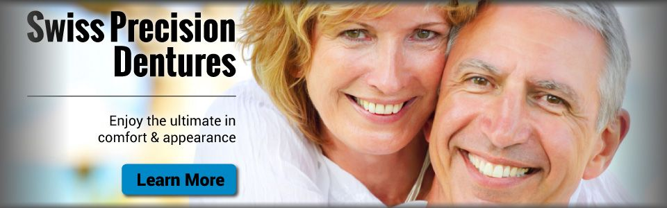swiss precision dentures | enjoy the ultimate in comfort & appearance