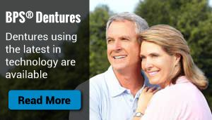 BPS® Dentures - Dentures using the latest in technology are available