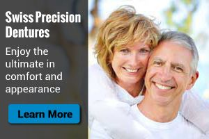 Swiss Precision Dentures - enjoy the ultimate in comfort and appearance